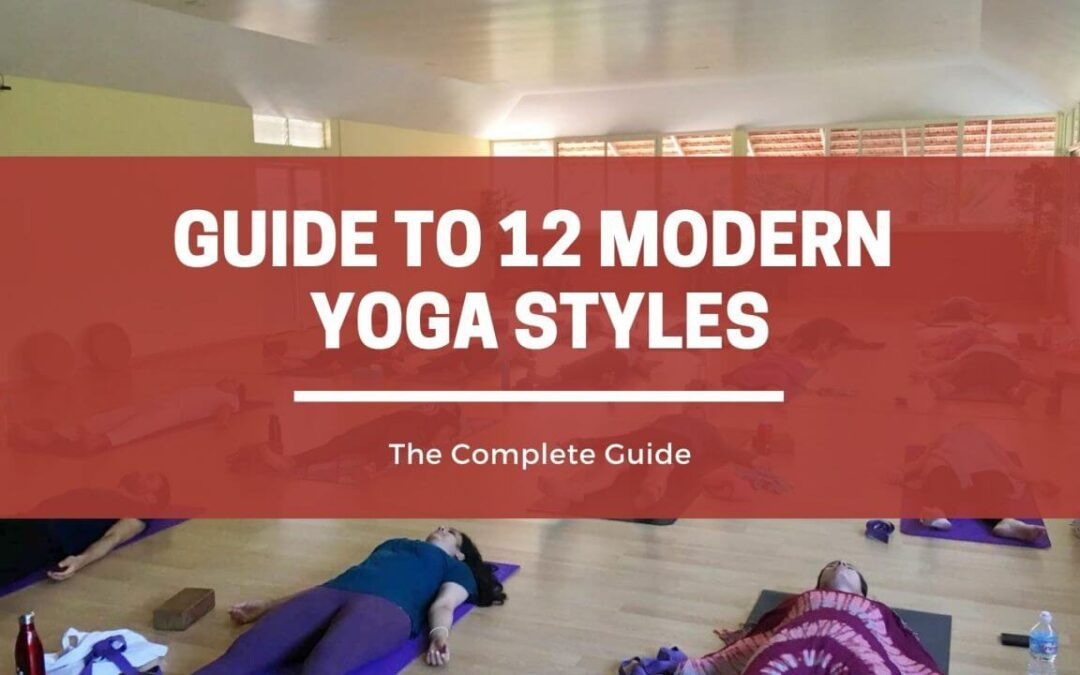 Your Complete Guide to 12 Modern Yoga Styles