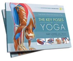 The Key Poses of Yoga by Ray Long
